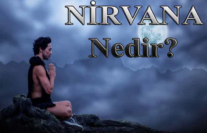 Nirvana ne demek? Nirvanaya nasıl ulaşılır?